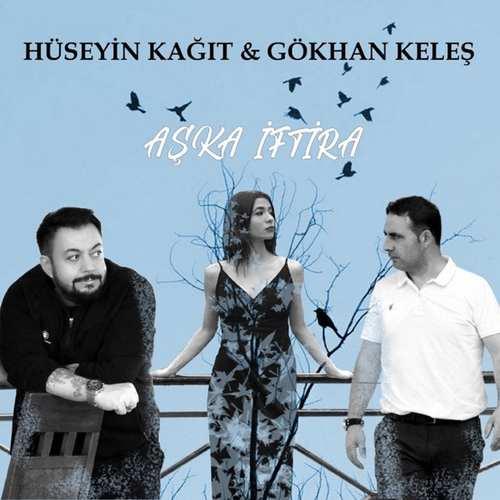 Hüseyin Kağıt Yeni Aşka Iftira (feat. Gökhan Keleş) Şarkısını İndir