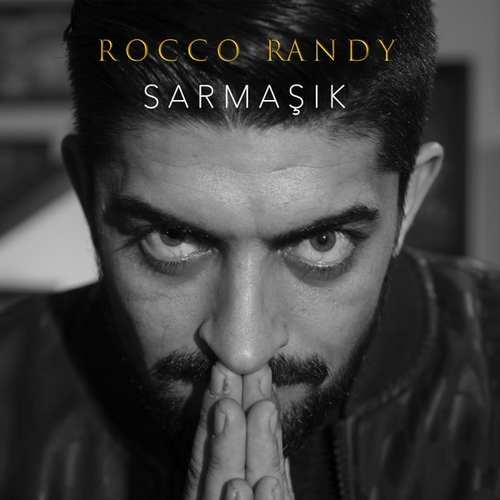 Rocco Randy Yeni Sarmaşık Şarkısını İndir
