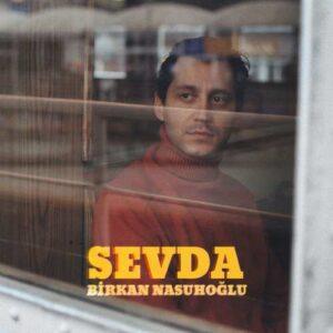 Birkan Nasuhoğlu Yeni SEVDA Şarkısını İndir