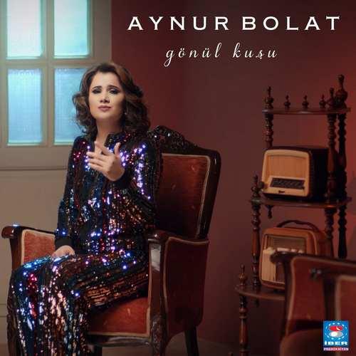 Aynur Bolat Yeni Gönül Kuşu Şarkısını İndir