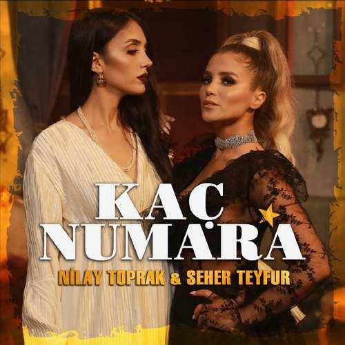 Nilay Toprak & Seher Teyfur Yeni Kaç Numara Şarkısını İndir