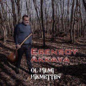 Erensoy Akkaya Yeni Ol Hilmi Hikmetten Şarkısını İndir