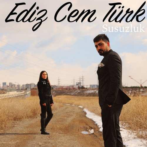 Ediz Cem Türk - Susuzluk (2021) Single İndir