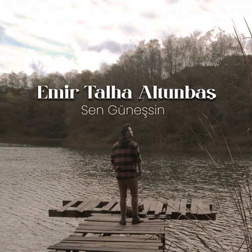 Emir Talha Altunbaş Yeni Sen Güneşsin Şarkısını İndir