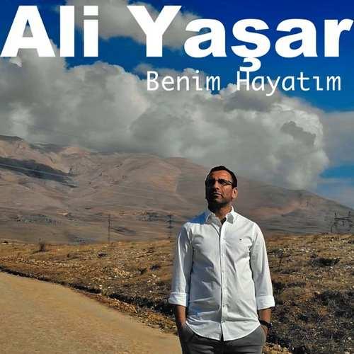 Ali Yaşar Yeni Benim Hayatım Şarkısını İndir