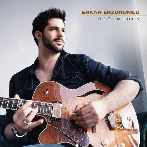 Erkan Erzurumlu Yeni Üzülmeden (Akustik) Şarkısını İndir