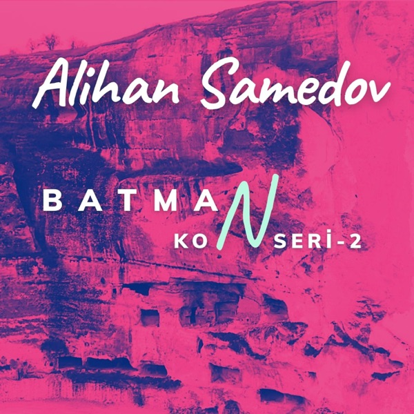 Alihan Samedov Yeni Batman Konseri-2 Full Albüm İndir