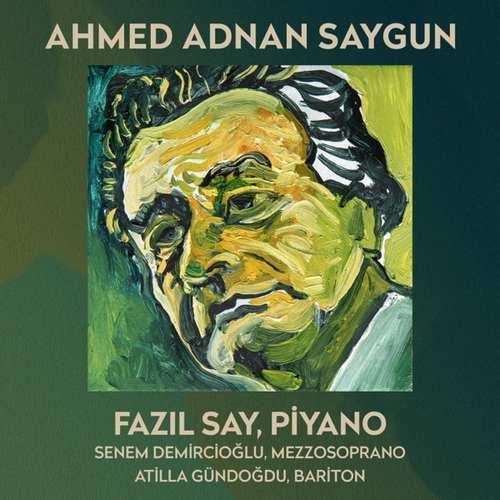 Fazil Say Yeni Ahmed Adnan Saygun (Türk Bestecileri Serisi, Vol. 5) Full Albüm İndir