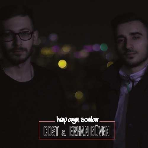 Cost & Erhan Güven Yeni Hep Aynı Sonlar Şarkısını İndir