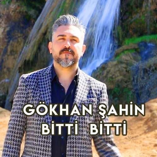 Gökhan Şahin Yeni Bitti Bitti Şarkısını İndir