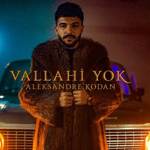 Aleksandre Kodan Yeni Vallahi Yok Şarkısını İndir