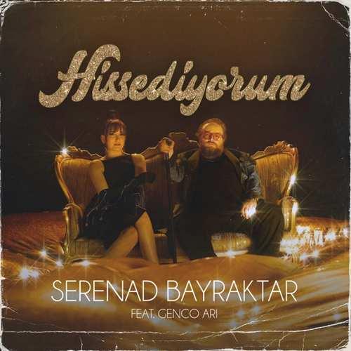 Serenad Bayraktar Yeni Hissediyorum (feat. Genco Ari) Şarkısını İndir