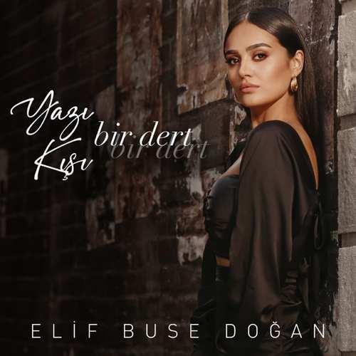 Elif Buse Doğan Yeni Yazı Bir Dert Kışı Bir Dert Şarkısını İndir