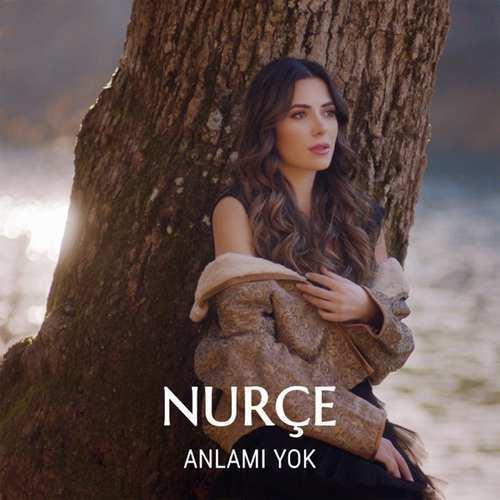 Nurçe Yeni Anlamı Yok Şarkısını İndir