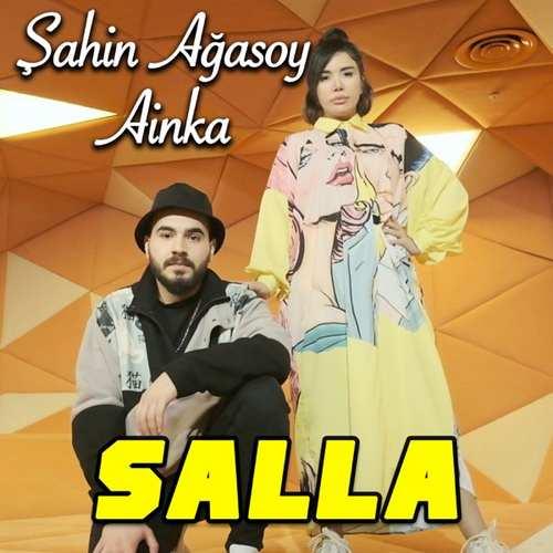 Şahin Ağasoy & Ainka Yeni Salla Şarkısını İndir