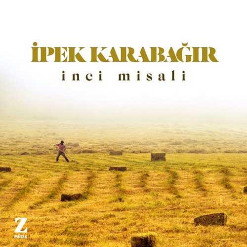 İpek Karabağır Yeni İnci Misali Şarkısını İndir