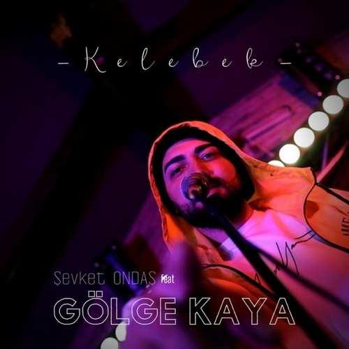 Gölge Kaya Yeni Kelebek (feat. Şevket Öndaş) [Remix] Şarkısını İndir