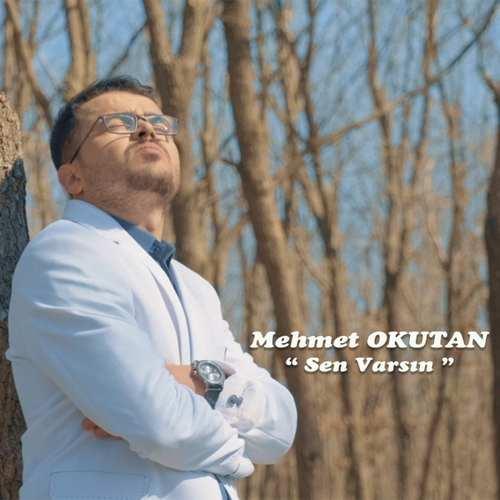 Mehmet Okutan Yeni Sen Varsın Şarkısını İndir