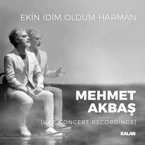 Mehmet Akbaş Yeni Ekin İdim Oldum Harman Şarkısını İndir