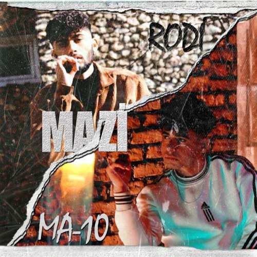 Rodi & MA-10 Yeni Mazi Şarkısını İndir