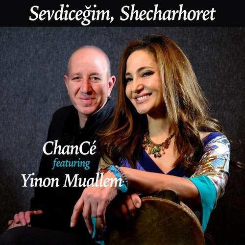 ChanCé ft Yinon Muallem Yeni Sevdiceğim Shecharhoret Şarkısını İndir