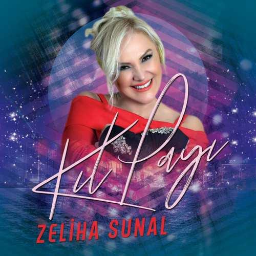 Zeliha Sunal Yeni Kıl Payı Şarkısını İndir