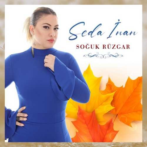 Seda İnan Yeni Soğuk Rüzgar Şarkısını İndir