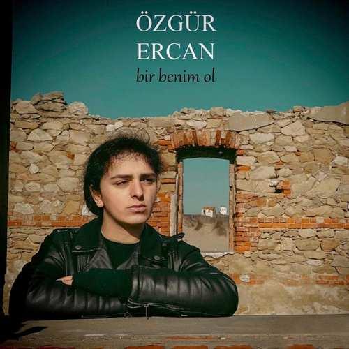 Özgür Ercan Yeni Bir Benim Ol Şarkısını İndir