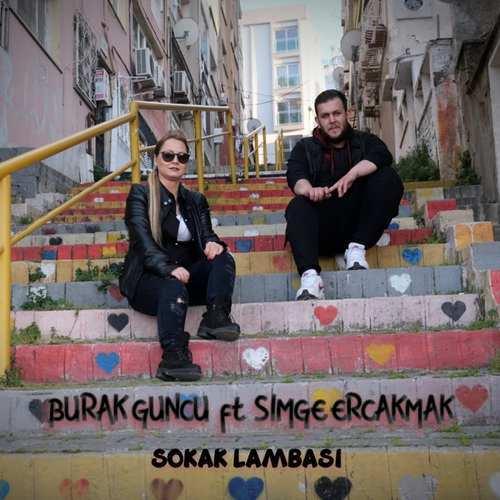 Simge Erçakmak & Burak Güncü Yeni Sokak Lambası Şarkısını İndir