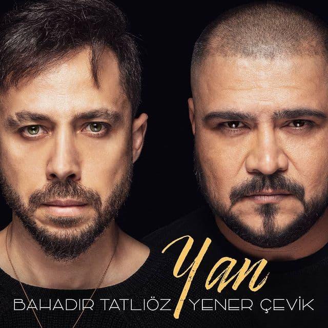 Bahadır Tatlıöz ft Yener Çevik Yeni Yan Şarkısını İndir
