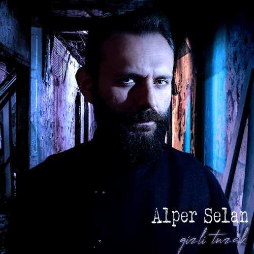 Alper Selan Yeni Gizli Tuzak Şarkısını İndir