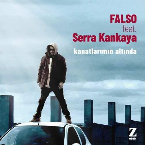 Falso Yeni Kanatlarımın Altında (feat. Serra Kankaya) Şarkısını İndir