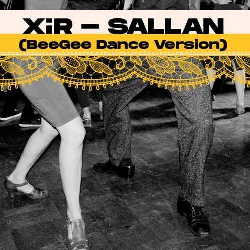 Xir & Birol Giray Yeni Sallan (BeeGee Dance Version) Şarkısını İndir