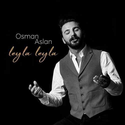 Osman Aslan - Leyla Leyla (2021) (EP) Albüm İndir