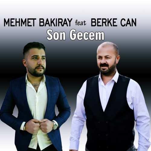 Mehmet Bakıray Yeni Son Gecem Şarkısını İndir