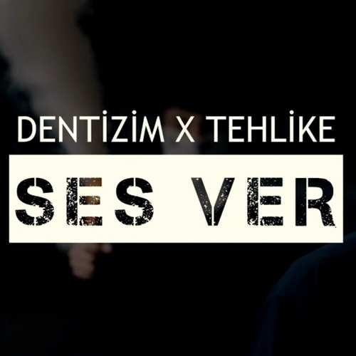 Dentizim & Tehlike Yeni Ses Ver Şarkısını İndir