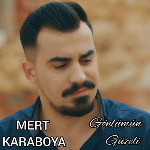 Mert Karaboya Yeni Gönlümün Güzeli Şarkısını İndir