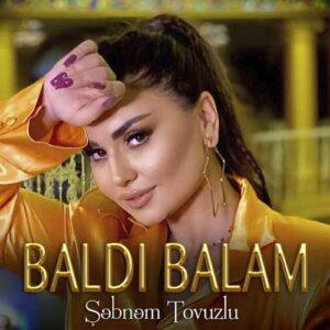 Şəbnəm Tovuzlu Yeni Baldı Balam Şarkısını İndir