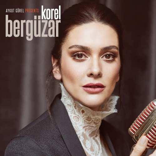 Bergüzar Korel - Aykut Gürel Presents Bergüzar Korel Full Albüm İndir