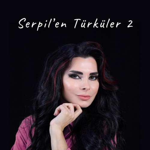 Serpil Efe Yeni Serpil'en Türküler (2) Full Albüm İndir