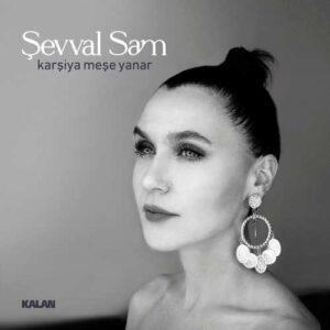 Şevval Sam Yeni Karşiya Meşe Yanar Şarkısını İndir