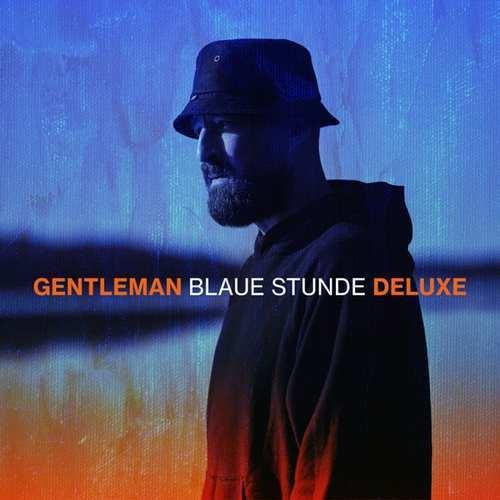 Gentleman Yeni Blaue Stunde (Deluxe Version) Full Albüm İndir