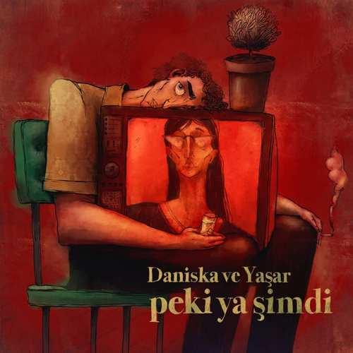 Daniska & Yaşar Yeni Peki Ya Şimdi Şarkısını İndir