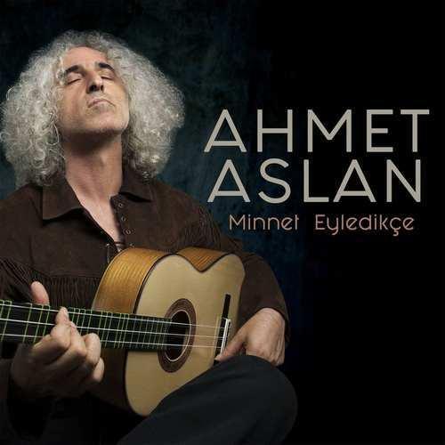 Ahmet Aslan Yeni Minnet Eyledikçe Şarkısını İndir