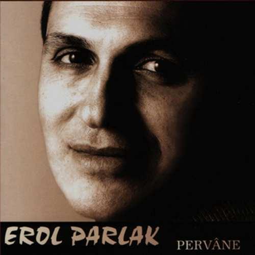 Erol Parlak - Pervâne Full Albüm İndir