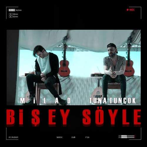 Tuna Tunçok Ft Milad Yeni Bi Şey Söyle Şarkısını İndir