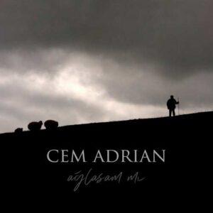 Cem Adrian Yeni Ağlasam Mı Şarkısını İndir