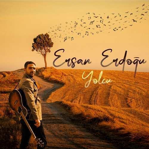 Ersan Erdoğuu Yeni Yolcu Şarkısını İndir