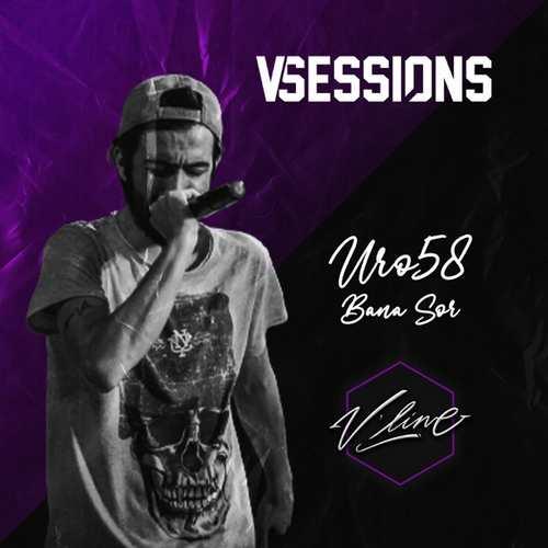 Uro58 Yeni V Sessions Bana Sor Şarkısını İndir