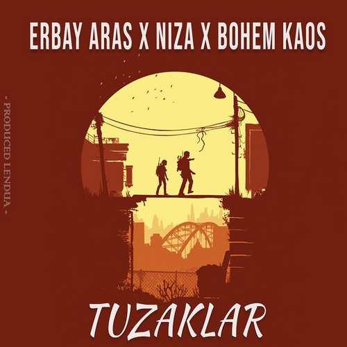 Erbay Aras & Niza & Bohem Kaos Yeni Tuzaklar Şarkısını İndir